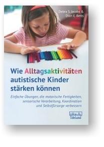 Wie Alltagsaktivitäten autistische Kinder stärken können
